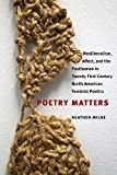 Poetry Matters: Neoliberalism, Affect, and the Posthuman in Twenty-First Century North American Feminist Poetics (Contemp North American Poetry)