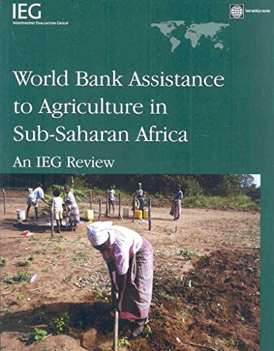 [(World Bank Assistance to Agriculture in Sub-Saharan Africa : An IEG Review)] [By (author) World Bank] published on (January, 2008) par World Bank