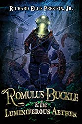 Romulus Buckle and the Luminiferous Aether (The Chronicles of the Pneumatic Zeppelin Book 3)