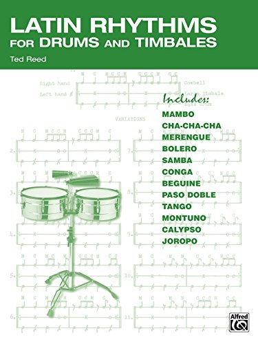 Latin Rhythms for Drums and Timbales: The Drummer\'s Workbook for Latin Grooves on Drumset and Timbales (English Edition)