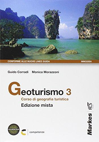 Geoturismo. Corso di geografia turistica. Per le Scuole superiori. Con espansione online: 3