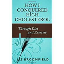 How I Conquered High Cholesterol Through Diet and Exercise