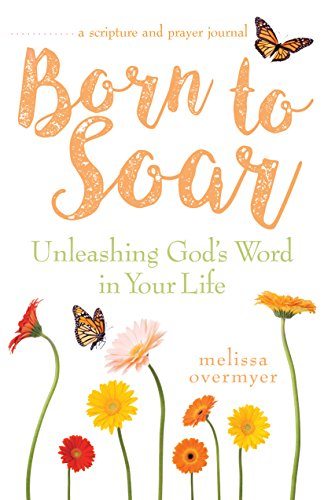 Born to Soar: Unleashing God's Word in Your Life (English