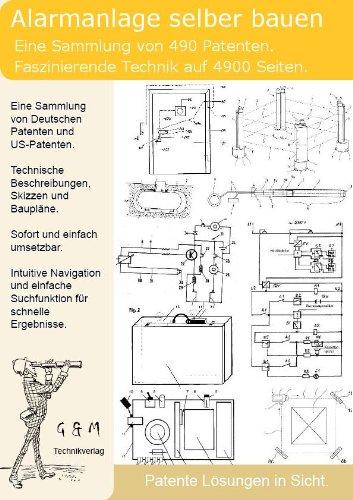 Alarmanlage selber bauen: 490 Patente zeigen wie!