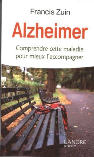 Alzheimer : Comprendre cette maladie pour mieux l'accompagner