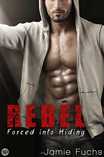 rebel-4-forced-into-hiding-rebel-series
