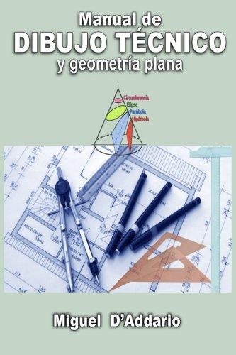 Manual de dibujo técnico: Y geometría plana por Miguel D'Addario