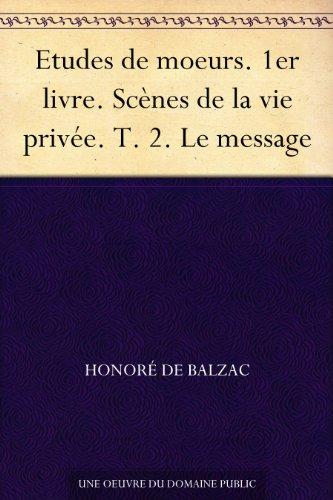 Couverture du livre Etudes de moeurs. 1er livre. Scènes de la vie privée. T. 2. Le message