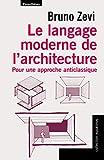 Le langage moderne de l'architecture : Pour une approche anticlassique