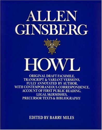 Howl: Original Draft Facsimile, Transcript & Variant Versions, Fully Annotated by Author, with Contemporan by Allen Ginsberg (1995-12-31)