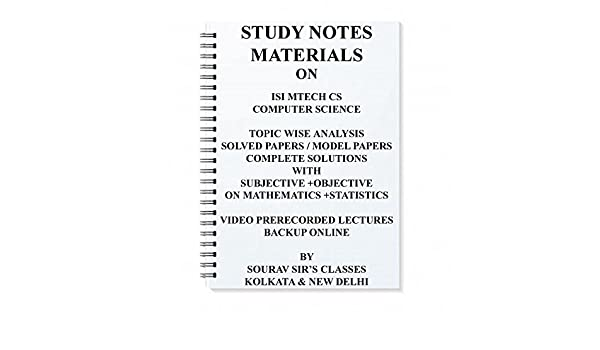 STUDY MATERIAL FOR ISI M TECH COMPUTER SCIENCE CS [ PACK OF