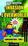 L'invasion de l'Overworld / Mark Cheverton | Cheverton, Mark. Auteur