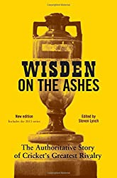 Wisden on the Ashes: The Authoritative Story of Cricket's Greatest Rivalry