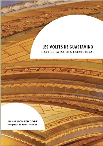 Les voltes de Guastavino: L'art de la rajola estructural
