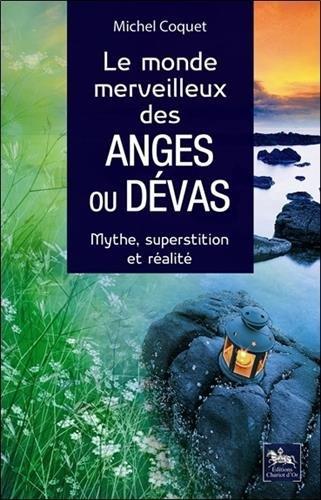 Le monde merveilleux des Anges ou Dvas - Mythe, superstition et ralit