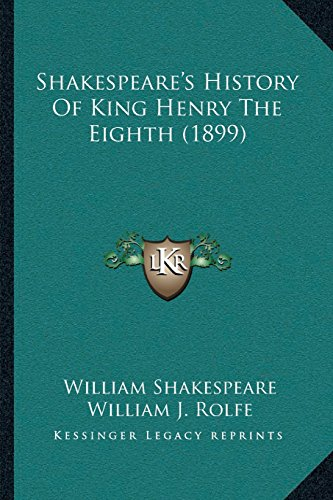 Shakespearea Acentsacentsa A-Acentsa Acentss History of King Henry the Eighth (1899)
