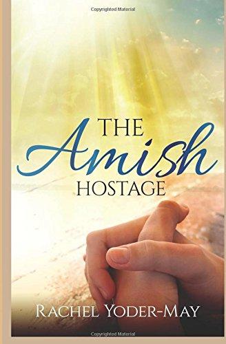 The Amish Hostage Amish Romance And Suspense