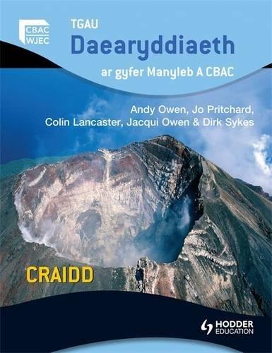 GCSE Geography for WJEC A Core Welsh Edition: TGAU Daearyddiaeth ar gyfer manyleb A CBAC CRAIDD (WJG)
