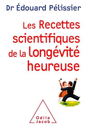 Les recettes scientifiques de la longévité heureuse