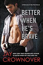 Better When He's Brave: A Welcome to the Point Novel by Jay Crownover (2015-08-11)