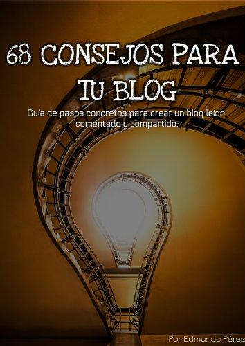 68 pasos para construir un blog exitoso por Edmundo Pérez