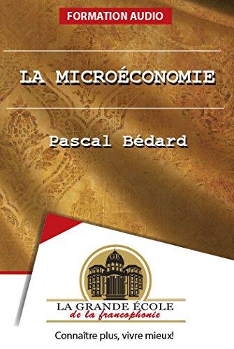 La microéconomie (Les grands cours)