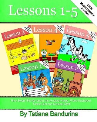 [(Little Music Lessons for Kids: Lessons 1-5: Five Sweet Stories about the Musical Notes, Piano Keyboard, Treble Clef and Musical Staff)] [Author: Tatiana Bandurina] published on (December, 2013) - Piano Clef Note