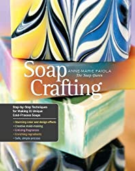 Soap Crafting: Step-by-Step Techniques for Making 31 Unique Cold-Process Soaps by Anne-Marie Faiola (2013-08-13)