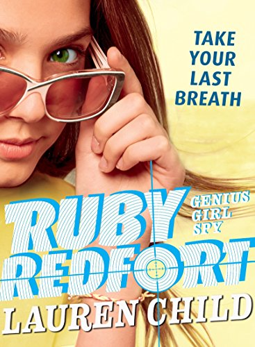Ruby Redfort Take Your Last Breath por Lauren Child