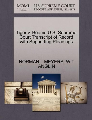 Tiger v. Beams U.S. Supreme Court Transcript of Record with Supporting Pleadings