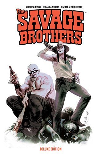 Savage Brothers Deluxe Edition by Andrew Cosby (2014-06-17)