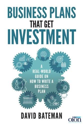 Business Plans That Get Investment: A Real-World Guide on How to Write a Business Plan