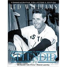Ted Williams: A Splendid Life by Bill Nowlin (2002-08-02)