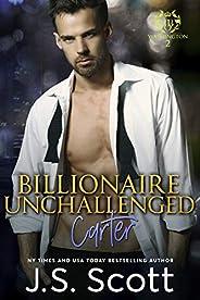 Billionaire Unchallenged ~ Carter: A Billionaire's Obsession Novel (The Billionaire's Obsession Book 1