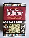 Die Geschichte der Indianer: Von Pocahontas bis Geronimo. 1600-1900. Mit Kurzporträts der Stämme - Siegfried Augustin