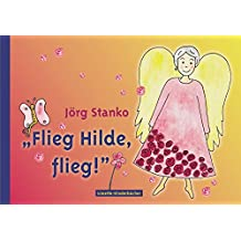 Flieg Hilde, flieg!