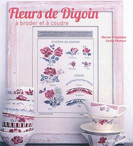 Fleurs de Digoin à broder et à coudre par Marion Fregonese