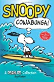 Snoopy: Cowabunga!: A Peanuts Collection (Peanuts Kids, Band 1)