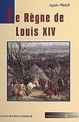 Le Règne de Louis XIV