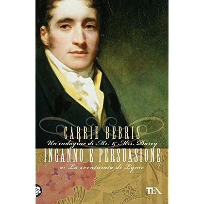 Inganno E Persuasione: Un'indagine Di Mr & Mrs Darcy