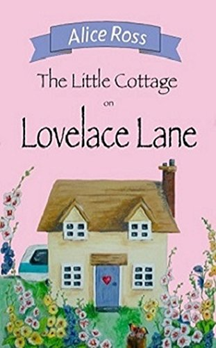 the-little-cottage-on-lovelace-lane-lovelace-lane-book-1
