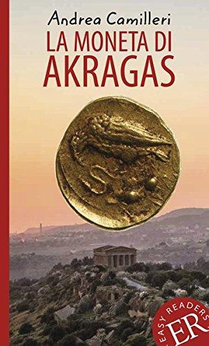 La moneta di Akragas: Italienische Lektüre für die Sekundarstufe II (Easy Readers (Italienisch))