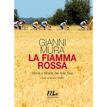 La Fiamma Rossa. Storie E Strade Dei Miei Tour