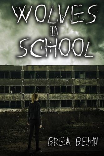 Wolves in School (Wolves Series) (Volume 3) by Brea Behn (2015-12-07)