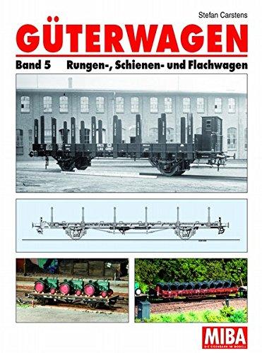 Circa Bad (Güterwagen - Band 5: Rungen-, Schienen- und Flachwagen)