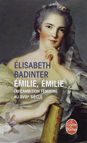 Emilie, Emilie : l'ambition feminine au XVIIIe siècle