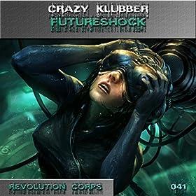 Crazy Klubber-Futureshock