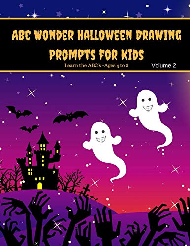 ABC Wonder Halloween Drawing Prompts for Kids Volume 2: Halloween Theme Writing Prompts for Kids Learning their ABC's (Halloween Ii Theme)