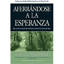 Aferr??ndose a la Esperanza (Spanish Edition) by Nancy Guthrie (2008-06-19)