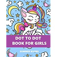 Dot To Dot Book For Girls (Cute Girls Unicorn, Connect The Dots Kids Coloring Books Ages 4-8, 9-12)